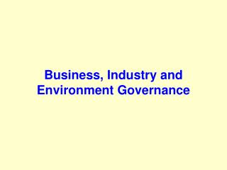 Business, Industry and Environment Governance