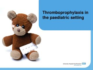 Thromboprophylaxis in the paediatric setting