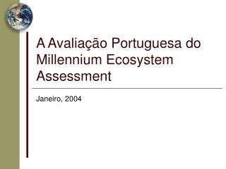 A Avaliação Portuguesa do Millennium Ecosystem Assessment