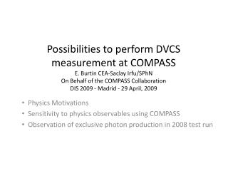 Physics Motivations  Sensitivity to  physics  observables  using  COMPASS