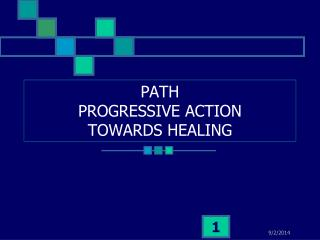 PATH PROGRESSIVE ACTION TOWARDS HEALING