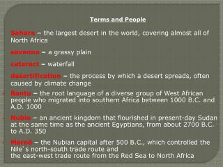 Sahara  –  the largest desert in the world, covering almost all of North Africa