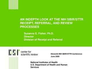 AN INDEPTH LOOK AT THE NIH SBIR/STTR RECEIPT, REFERRAL, AND REVIEW PROCESSES