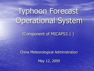 Typhoon Forecast  Operational System (Component of MICAPS3.1 )