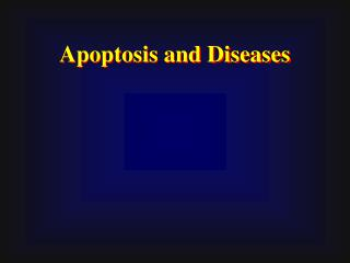 Apoptosis and Diseases