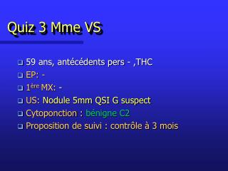 Quiz 3 Mme VS