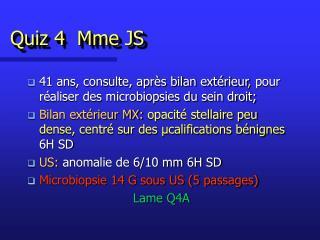 Quiz 4  Mme JS