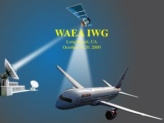WAEA IWG Long Beach, CA October 19-20, 2000