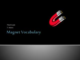 Magnet Vocabulary