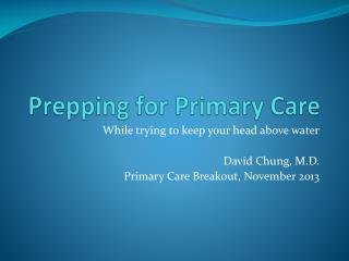 Prepping for Primary Care