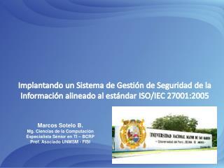 Marcos Sotelo B. Mg. Ciencias de la Computación  Especialista Sénior en TI – BCRP