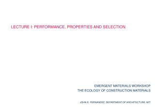 LECTURE I: PERFORMANCE, PROPERTIES AND SELECTION