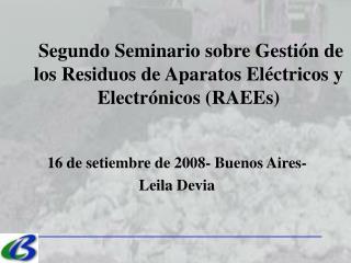 Segundo Seminario sobre Gestión de los Residuos de Aparatos Eléctricos y Electrónicos (RAEEs)