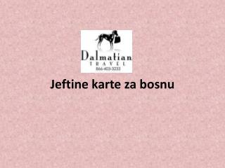 Jeftine karte za bosnu