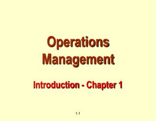 Operations Management  Introduction - Chapter 1