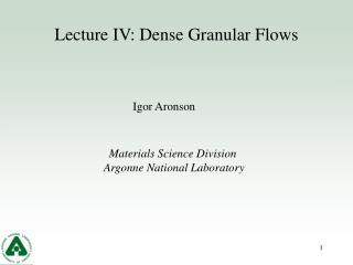 Lecture IV: Dense Granular Flows