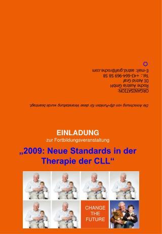 """EINLADUNG zur Fortbildungsveranstaltung """"2009: Neue Standards in der Therapie der CLL"""""""