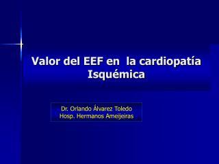 Valor del EEF en  la cardiopatía Isquémica