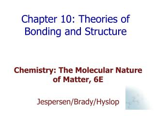 Chapter 10: Theories of Bonding and Structure