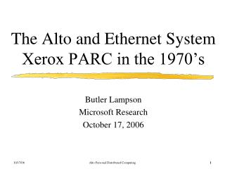 The Alto and Ethernet System Xerox PARC in the 1970's