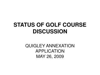 STATUS OF GOLF COURSE DISCUSSION