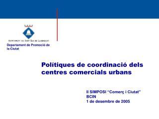 Pol�tiques de coordinaci� dels centres comercials urbans