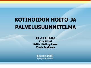 KOTIHOIDON HOITO-JA PALVELUSUUNNITELMA