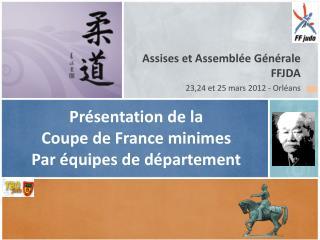 Assises et Assemblée Générale FFJDA  23,24 et 25 mars 2012 - Orléans