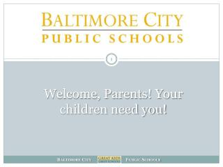 Welcome, Parents! Your children need you!