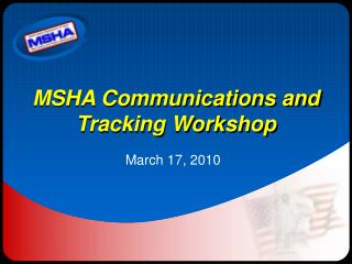 MSHA Communications and Tracking Workshop