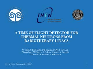 A TIME OF FLIGHT DETECTOR FOR THERMAL NEUTRONS FROM RADIOTHERAPY LINACS