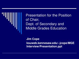 Presentation for the Position of Chair,  Dept. of Secondary and Middle Grades Education