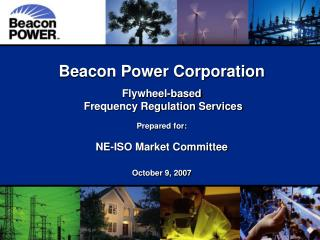 Beacon Power Corporation Flywheel-based  Frequency Regulation Services  Prepared for: