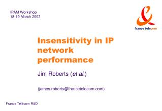 Insensitivity in IP network performance