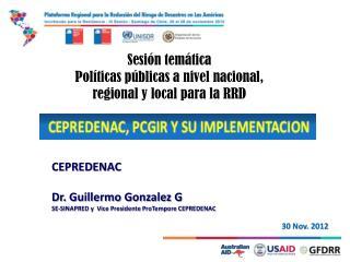 Sesión temática Políticas públicas a nivel nacional, regional y local para la RRD