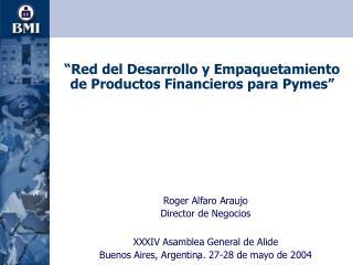 """""""Red del Desarrollo y Empaquetamiento de Productos Financieros para Pymes"""""""