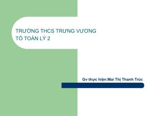 TRƯỜNG THCS TRƯNG VƯƠNG TỔ TOÁN LÝ 2