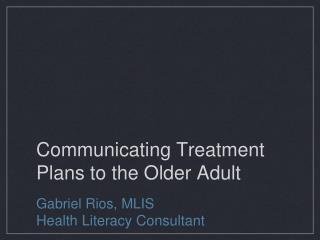 Communicating Treatment Plans to the Older Adult