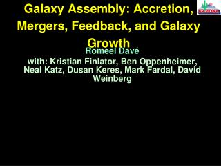 Galaxy Assembly: Accretion, Mergers, Feedback, and Galaxy Growth