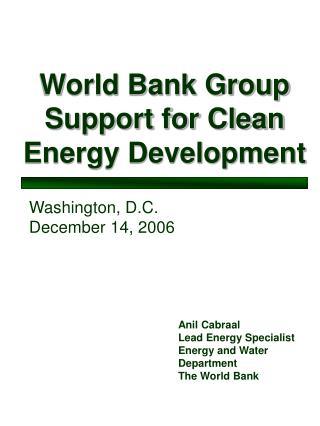 World Bank Group Support for Clean Energy Development