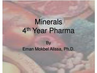 Minerals 4 th  Year Pharma