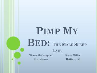 Pimp My Bed:  The Male Sleep Lair