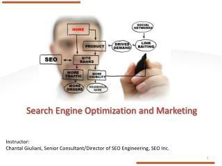 Instructor: Chantal Giuliani, Senior Consultant/Director of SEO Engineering, SEO Inc.