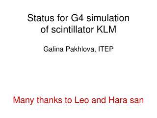 Status for G4 simulation  of scintillator KLM