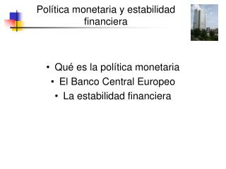 Política monetaria y estabilidad financiera