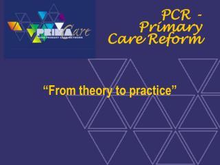 PCR - Primary Care Reform