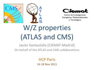 W/Z properties  (ATLAS and CMS)