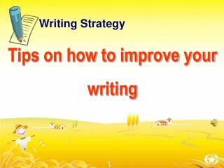 Tips on how to  improve  your writing