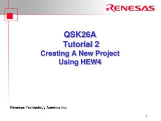 QSK26A  Tutorial 2 Creating A New Project  Using HEW4