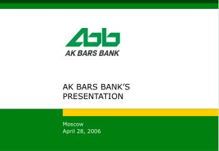 AK BARS BANK'S  PRESENTATION